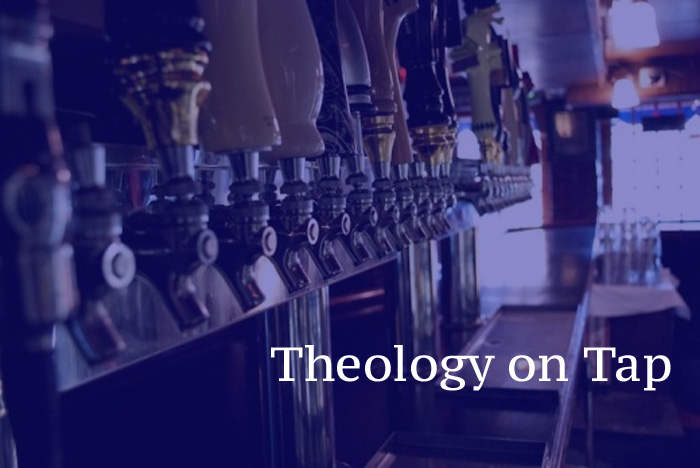 Theology on Tap Hiatus in March, Returning WEDNESDAYS in April