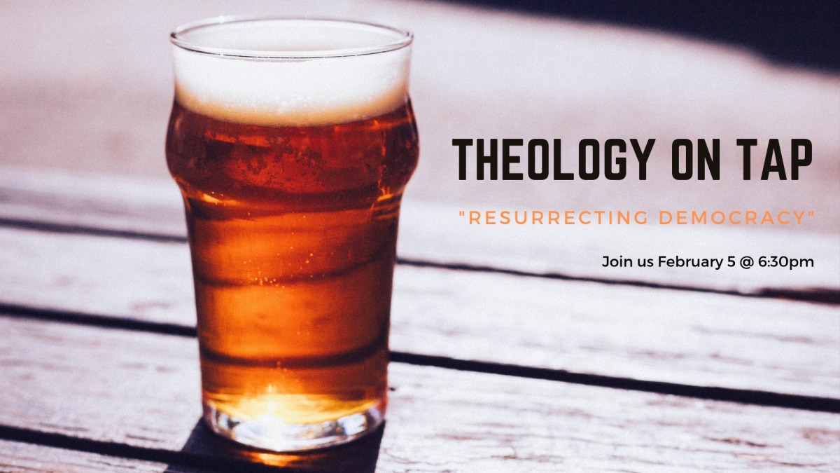 "Tuesday February 5: ""Resurrecting Democracy"" with the Rev. Travis Winckler"