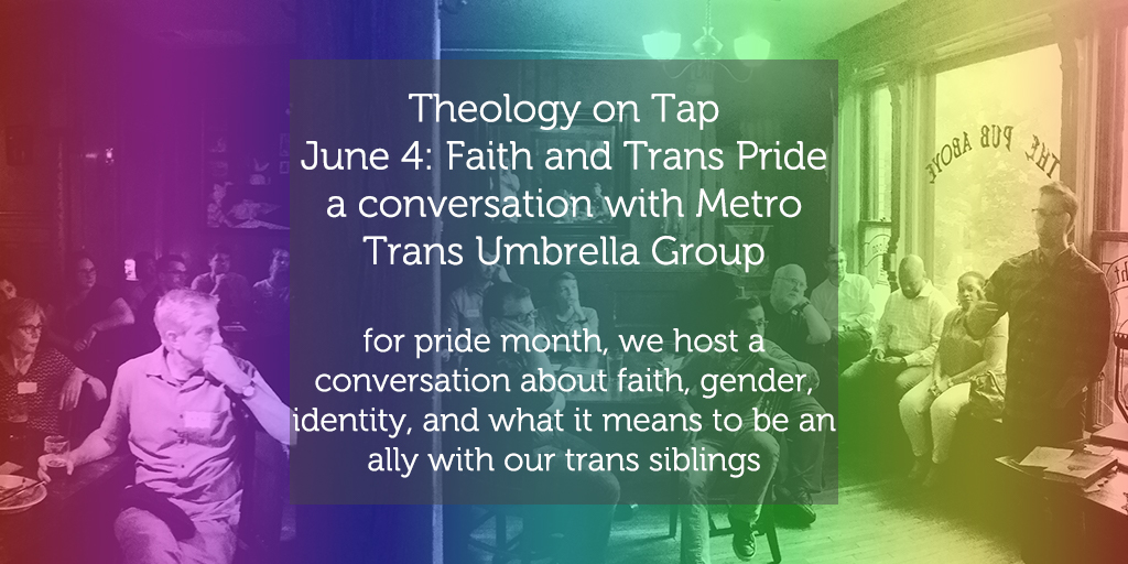 "Tuesday June 4: ""Faith, Pride, and the Trans Community"""
