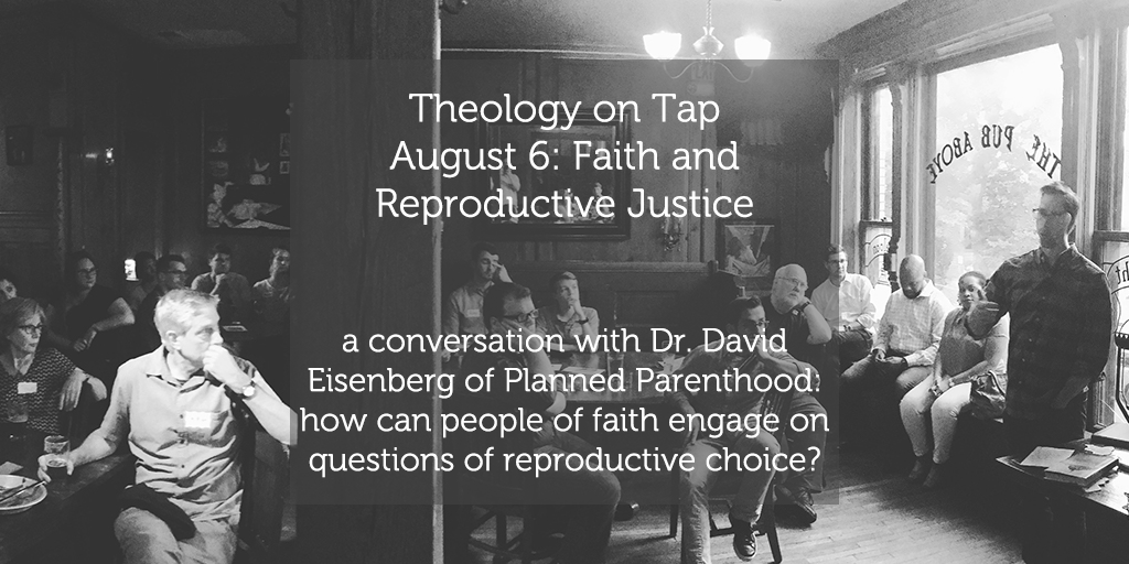 """Tuesday August 6: """"Faith and ReproductiveJustice"""""""