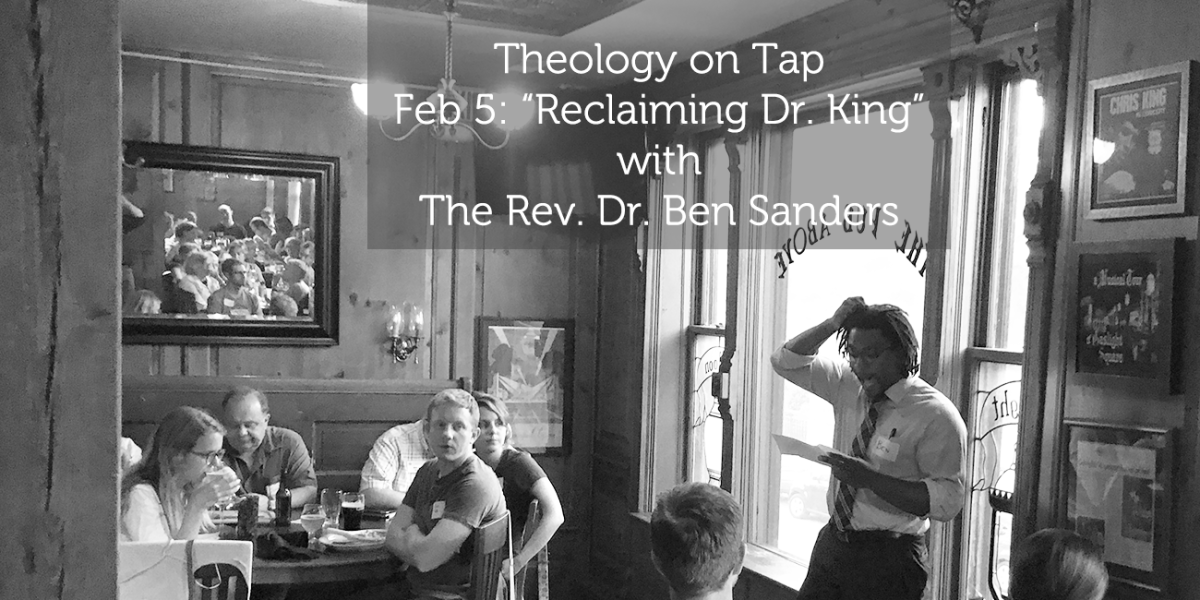 "Wednesday Feb 5: ""Reclaiming Dr. King"" with The Rev. Dr. Ben Sanders"