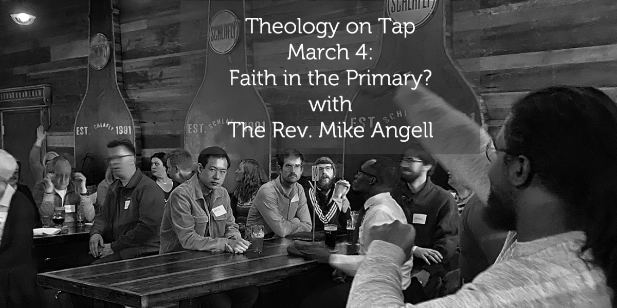 "Wednesday March 4: ""Faith in the Primary?"" with The Rev. Mike Angell"