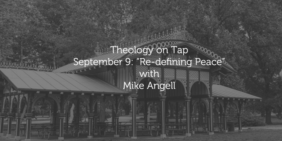 "September 9: ""Re-defining Peace"" with the Rev. Mike Angell"